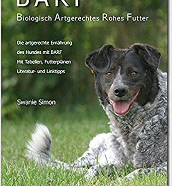 BARF – Biologisch Artgerechtes Rohes Futter für Hunde – von Swanie Simon